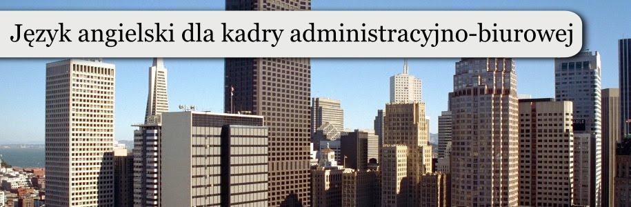 Język angielski dla kadry administracyjno-biurowej